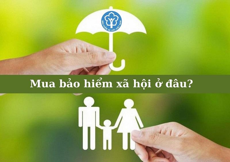 Mua bảo hiểm xã hội ở đâu?