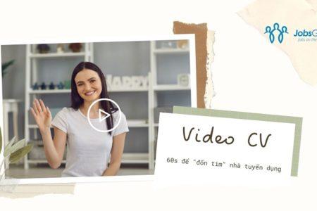 """video cv 60s """"đốn tim"""" nhà tuyển dụng"""